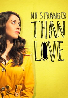 No Stranger Than Love (2016)