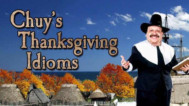 Chelsea Lately - Thanksgiving Idioms With Chuy